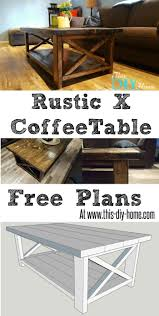 Free Coffee Tables Free Pdf Plans Www This Diy Home Rustic X Coffee Table