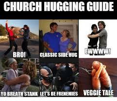 Church Memes - church hugging guide ewwww bro classic side hug yo breath stank