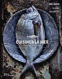 livre cuisine poisson amazon fr cuisiner la mer 70 espèces et 90 recettes gael