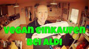Aldi Bad Nauheim Vegan Einkaufen Bei Aldi Food Haul Vegan Youtube