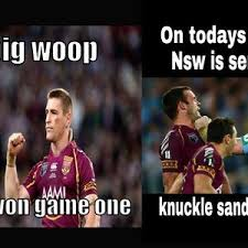 State Of Origin Memes - vote for your fave meme in our state of origin meme off sunshine