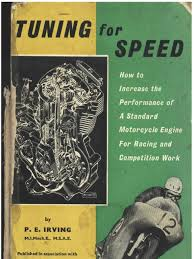 tuning for speed p e irving 1965 tuning racing motorcycle engines