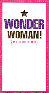 wonder woman u0026 the perfect mum mother u0027s day card cards love kates