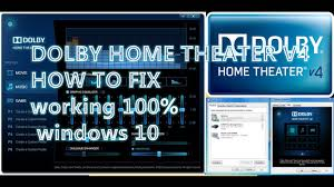 evolution home theater dolby home theater v4 not working after update how to fix dolby
