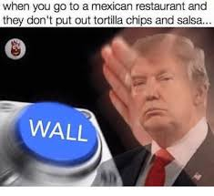 Restaurant Memes - when you go to a mexican restaurant and they don t put out tortilla