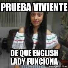 Meme Lady - meme personalizado prueba viviente de que english lady funciona