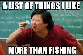 Hysterical Memes - 30 hysterical fishing memes all fisherman can relate to
