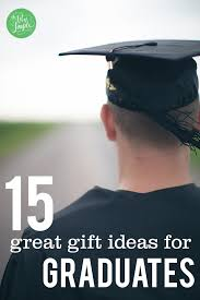 gift ideas for graduation 15 and almost gifts for high school graduates the
