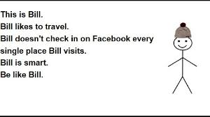 Bill Likes To Travel Be - don t be like bill because bill might steal your information kboi