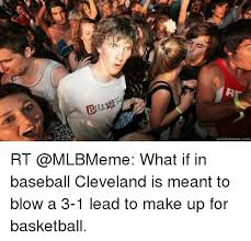 Make A Quick Meme - quickmeme com rt what if in baseball cleveland is meant to blow a 3
