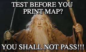 You Shall Not Pass Meme - test before you print map you shall not pass meme on memegen