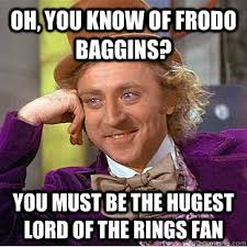 Frodo Meme - oh you know of frodo baggins you must be the hugest lord of the