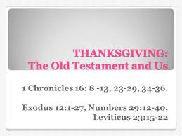 thanksgiving the testament and us 1 chronicles 16 8 13 23