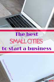 How To Start A Decorating Business From Home The Best Small Cities To Start A Small Business Small Business