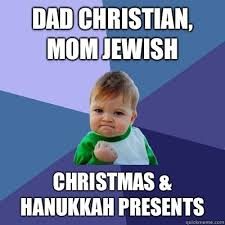 Christian Christmas Memes - dad christian mom jewish christmas hanukkah presents success