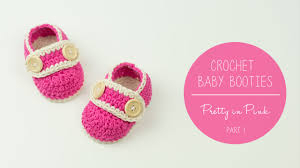 crochet baby booties pretty in pink part 1 sole croby patterns