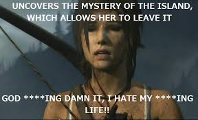 Funny Raider Memes - the clean mouthed lara my attempt at a meme spoilers inside