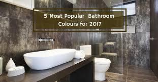 popular bathroom designs most popular bathroom colours for 2017 vista bathware 2017