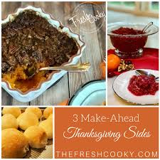 make ahead thanksgiving side dishes the fresh cooky