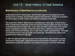 A Place Deaf Asl Class 10 27 14 Unit 12 Brief History Of Deaf America Brief