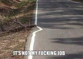 Not My Job Meme - not my job memes quickmeme
