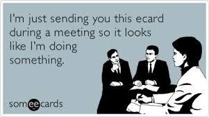 Work Meeting Meme - 21 best life images on pinterest ha ha staff meeting humor and