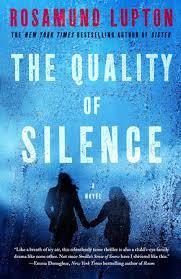 the quality of silence by rosamund lupton penguinrandomhouse com