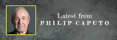welcome to author philip caputo u0027s official website