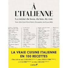 beau livre de cuisine a l italienne la cuisine du beau du bon du vrai relié