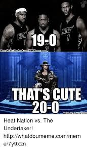 Undertaker Meme - 1940 brought by face book comnba memes thats cute 20 0 heat nation