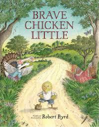 brave chicken robert byrd 9780670786169 amazon books