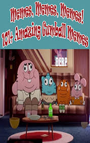 Gumball Memes - memes memes memes 101 world of gumball memes kindle edition by