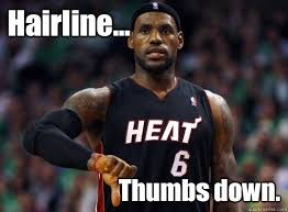 Lebron James Funny Memes - hairline thumbs down lebron james quickmeme