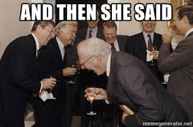 And Then I Said Meme Generator - and then she said so then i said meme generator