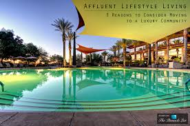 affluent lifestyle living u2013 3 reasons to consider moving to a