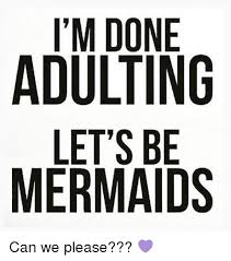 We Are Done Meme - 25 best memes about done adulting done adulting memes
