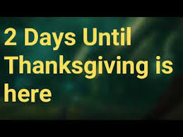 2 days until thanksgiving