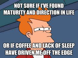 Lack Of Sleep Meme - livememe com futurama fry