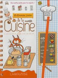 le larousse de la cuisine collectif le larousse junior de la cuisine des recettes faciles
