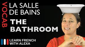 Bathroom In French by Bathroom Vocabulary In French Basic French Vocabulary From Learn