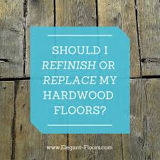 should you refinish or replace your hardwood floors floors