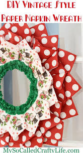 vintage christmas paper diy vintage christmas paper napkin wreath my so called crafty