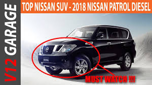 new 2018 nissan patrol redesign price and review youtube