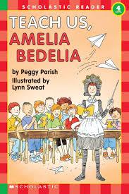 teach us amelia bedelia by peggy parish scholastic