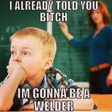 Welder Memes - a welding meme dump album on imgur