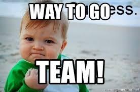 Way To Go Meme - way to go team success baby meme generator