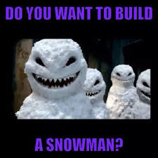 Snowman Meme - creepy frozen do you wanna build a snowman meme disney