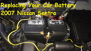 nissan cars sentra replacing a car battery 2007 nissan sentra 2 0 youtube