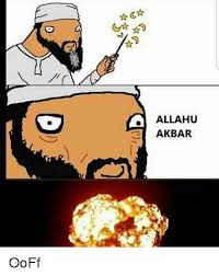 to a allahu akbar ooff allahu akbar meme on conservative memes