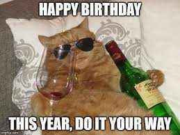 Drunk Birthday Meme - top 100 original and hilarious birthday memes part 2